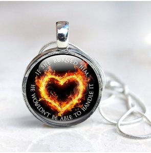 fire heart necklace quote